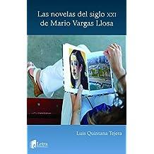 Las novelas del siglo XXI de Mario Vargas Llosa (Spanish Edition)