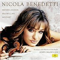 Nicola Benedetti: Mendelssohn, MacMillan, Mozart
