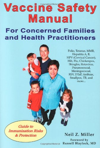 Read Online Vaccine Safety Manual for Concerned Families and Health Practitioners: Guide to Immunization Risks and Protection ebook