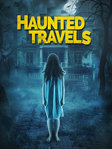 Haunted Travels (A Haunting On Dice Road The Hell House)