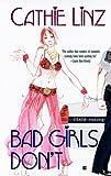 Bad Girls Don't, Cathie Linz, 042521284X