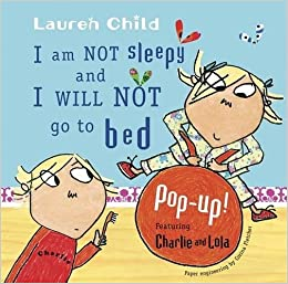 Book I Am Not Sleepy and I Will Not Go to Bed (Charlie and Lola)