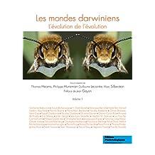 Les mondes darwiniens: L'évolution de l'évolution, Vol. 1 (French Edition)
