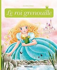 Minicontes Classiques : le Roi Grenouille par Cathy Delanssay