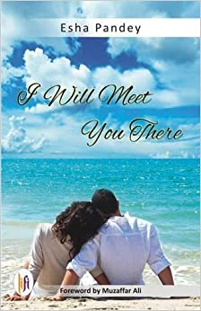 Book I Will Meet You There by Esha Pandey (2015-12-01)