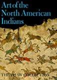 img - for Art of the North American Indians: The Thaw Collection (Fenimore Art Museum, New York State Historical Association) book / textbook / text book