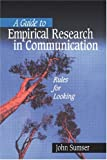A Guide to Empirical Research in Communication: Rules for Looking