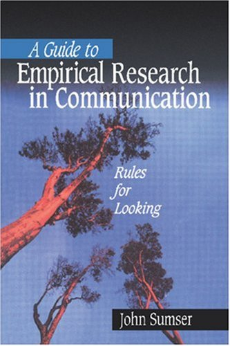 A Guide to Empirical Research in Communication: Rules for Looking by Brand: SAGE Publications, Inc