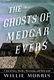 The Ghosts of Medgar Evers, Willie Morris, 0679459561