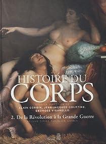 Histoire du corps, tome 2 : De la Révolution à la Grande Guerre par Corbin