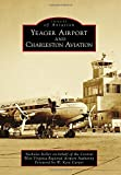 img - for Yeager Airport and Charleston Aviation (Images of Aviation) book / textbook / text book