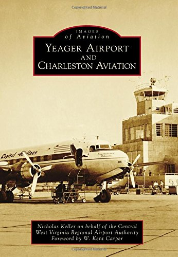 Yeager Airport and Charleston Aviation (Images of Aviation) - Regional Airport