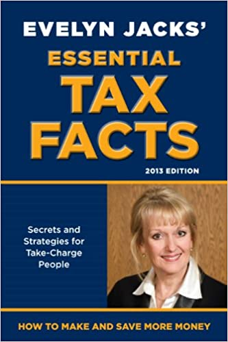 Secrets and Strategies for Take-Charge People Essential Tax Facts 2013 Edition