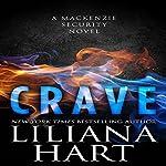 Crave: A MacKenzie Security Novel   Liliana Hart