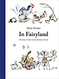 img - for In Fairyland: The Finest of Tales by the Brothers Grimm book / textbook / text book