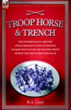Troop Horse Trench the Experiences of, R. Lloyd, 1846770785