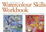 Watercolour Skills Workbook, Anne Elsworth, 0715311468