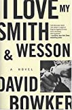 I Love My Smith and Wesson: A Novel (Rawhead Series)