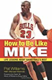 img - for How to Be Like Mike: Life Lessons about Basketball's Best book / textbook / text book