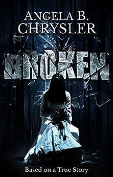 Broken by [Chrysler, Angela B.]