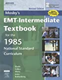img - for Mosby's EMT-Intermediate Textbook For The 1985 National Standard Curriculum, Revised book / textbook / text book