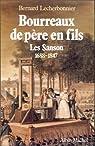Bourreaux de père en fils : Les Sanson, 1688-1847 par Lecherbonnier