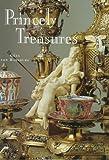 Princely Treasures, Geza Von Habsburg, 0865659877