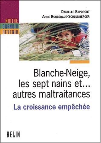 Blanche-Neige, les sept nains et... autres         maltraitances