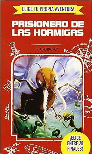 Elige Tu Propia Aventura. Prisionero De Las Hormigas por R.a. Montgomery epub