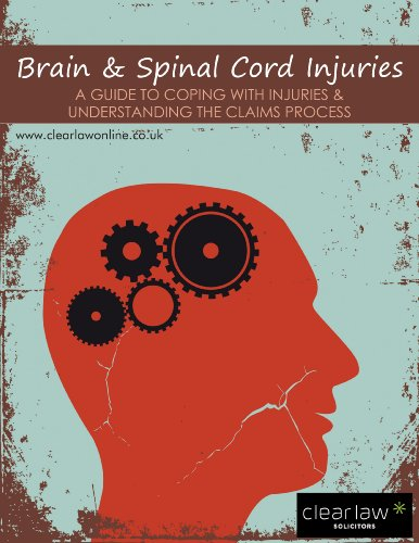 Brain Spinal Cord Injuries A Guide For Coping With Injuries And Understanding The Claiming Process Epub
