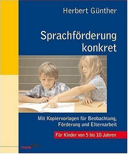 Sprachförderung konkret: Mit Kopiervorlagen für Beobachtung, Förderung und Elternarbeit (Beltz Praxis)