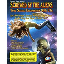 Screwed By The Aliens: True Sexual Encounters With ETs