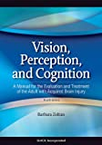 img - for Vision, Perception, and Cognition: A Manual for the Evaluation and Treatment of the Adult with Acquired Brain Injury book / textbook / text book