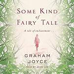 Some Kind of Fairy Tale | Graham Joyce