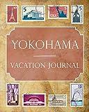 Yokohama Vacation Journal: Blank Lined Yokohama Travel Journal/Notebook/Diary Gift Idea for People Who Love to Travel