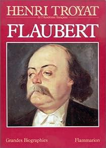 Télécharger Flaubert PDF Henri Troyat