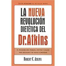 La nueva revolucion dietetica: El programa mas probado, efectivo y seguro