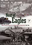 Nest of Eagles: Messerschmitt Production and Flight-Testing at Regensburg 1936-1945