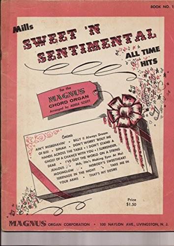Mills Sweet 'n Sentimental All-time Hits for the Magnus Chord Organ