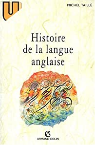 Histoire de la langue anglaise par Michel Taillé