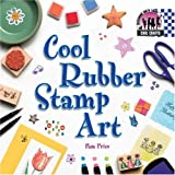 Cool Rubber Stamp Art (Cool Crafts)