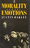 Morality and the Emotions, Justin Oakley, 0415093414