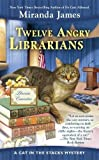 Twelve Angry Librarians (Cat in the Stacks Mystery) by  Miranda James in stock, buy online here