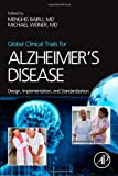 Global Clinical Trials for Alzheimer's Disease: Design, Implementation, and Standardization, , 0124114644