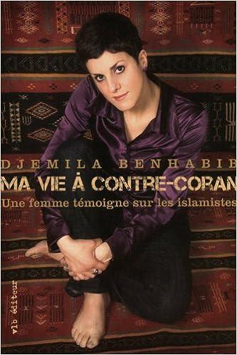 Ma vie à contre-Coran - Benhabib Djemila