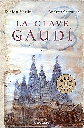 La clave Gaudí (BEST SELLER): Amazon.es: Esteban Martin, Andreu Carranza: Libros