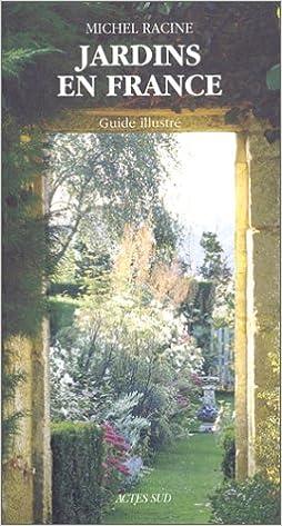 En ligne téléchargement Jardins en France, 3ème édition pdf ebook