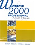 Windows 2000 Professional, Carolyn Z. Gillay and Patricia L. Sullivan, 1887902511