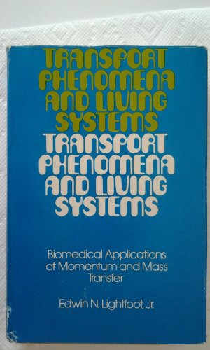 Transport Phenomena and Living Systems: Biomedical Aspects of Momentum and Mass Transport