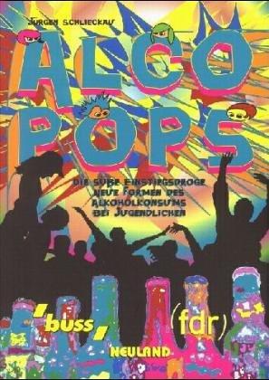 Alcopops: Die süße Einstiegsdroge.  Neue Formen des Alkoholkonsums bei Jugendlichen